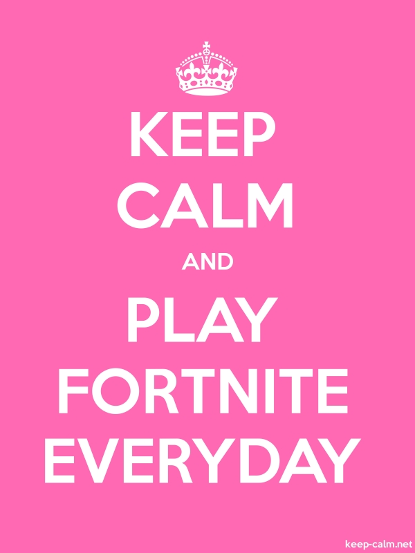 KEEP CALM AND PLAY FORTNITE EVERYDAY - white/pink - Default (600x800)
