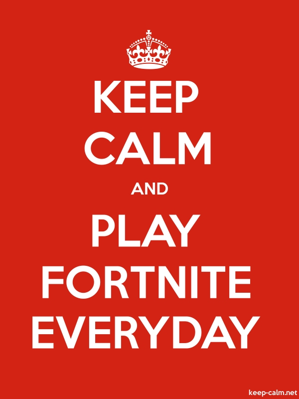 KEEP CALM AND PLAY FORTNITE EVERYDAY - white/red - Default (600x800)