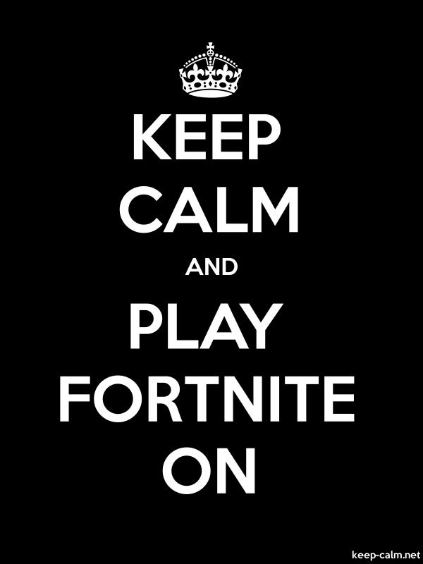 KEEP CALM AND PLAY FORTNITE ON - white/black - Default (600x800)