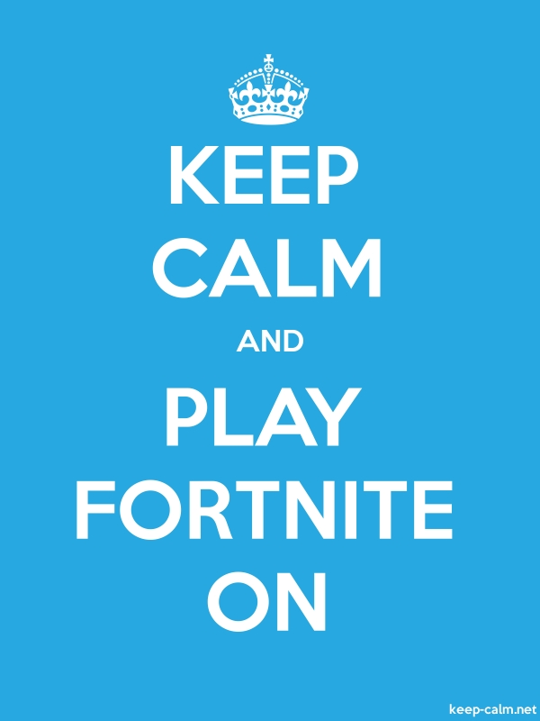 KEEP CALM AND PLAY FORTNITE ON - white/blue - Default (600x800)