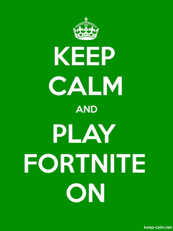 KEEP CALM AND PLAY FORTNITE ON - white/green - Default (600x800)