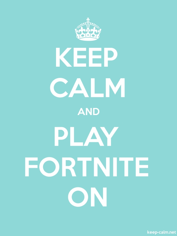 KEEP CALM AND PLAY FORTNITE ON - white/lightblue - Default (600x800)