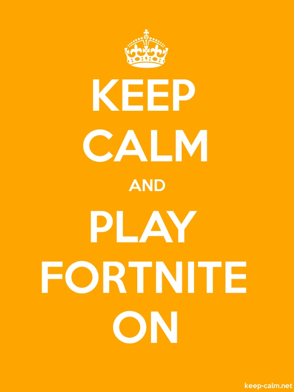 KEEP CALM AND PLAY FORTNITE ON - white/orange - Default (600x800)