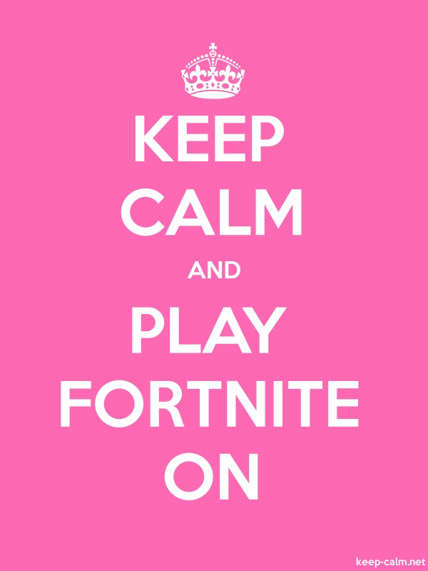 KEEP CALM AND PLAY FORTNITE ON - white/pink - Default (600x800)