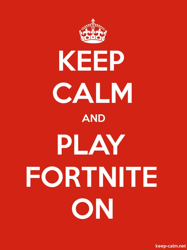 KEEP CALM AND PLAY FORTNITE ON - white/red - Default (600x800)