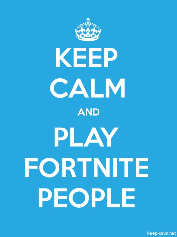 KEEP CALM AND PLAY FORTNITE PEOPLE - white/blue - Default (600x800)