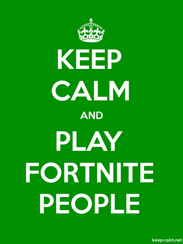 KEEP CALM AND PLAY FORTNITE PEOPLE - white/green - Default (600x800)