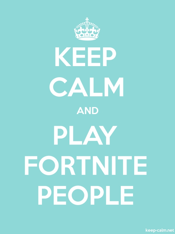 KEEP CALM AND PLAY FORTNITE PEOPLE - white/lightblue - Default (600x800)