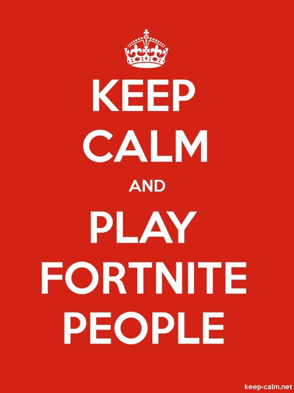 KEEP CALM AND PLAY FORTNITE PEOPLE - white/red - Default (600x800)