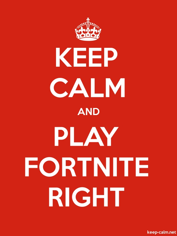 KEEP CALM AND PLAY FORTNITE RIGHT - white/red - Default (600x800)