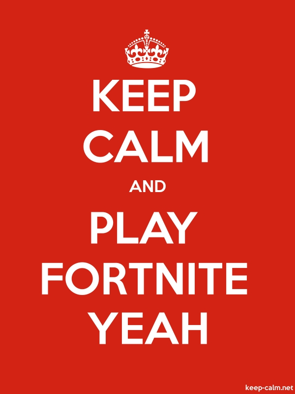 KEEP CALM AND PLAY FORTNITE YEAH - white/red - Default (600x800)