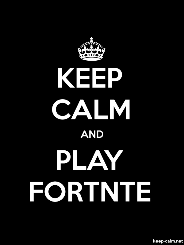 KEEP CALM AND PLAY FORTNTE - white/black - Default (600x800)