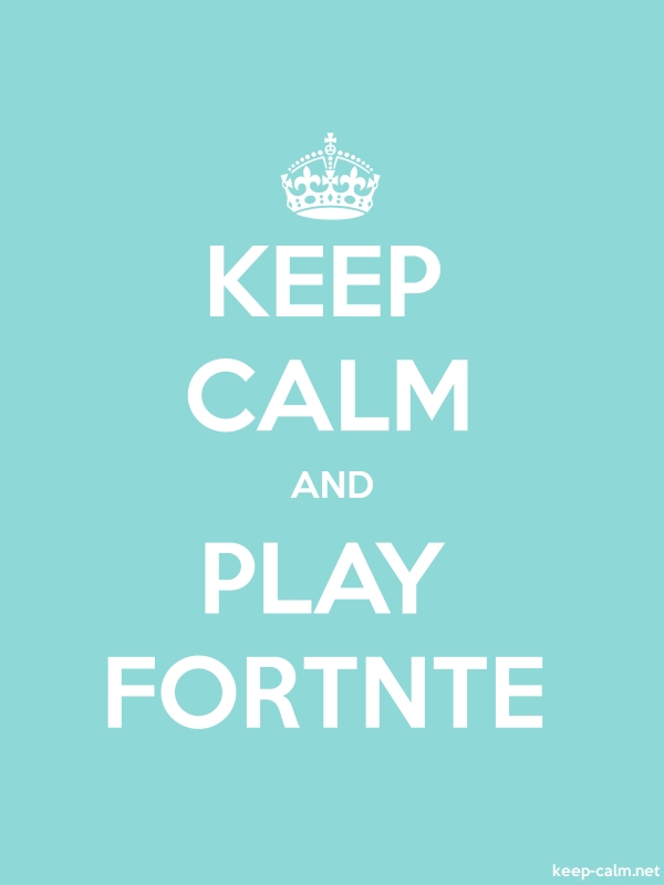 KEEP CALM AND PLAY FORTNTE - white/lightblue - Default (600x800)