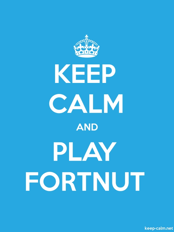 KEEP CALM AND PLAY FORTNUT - white/blue - Default (600x800)