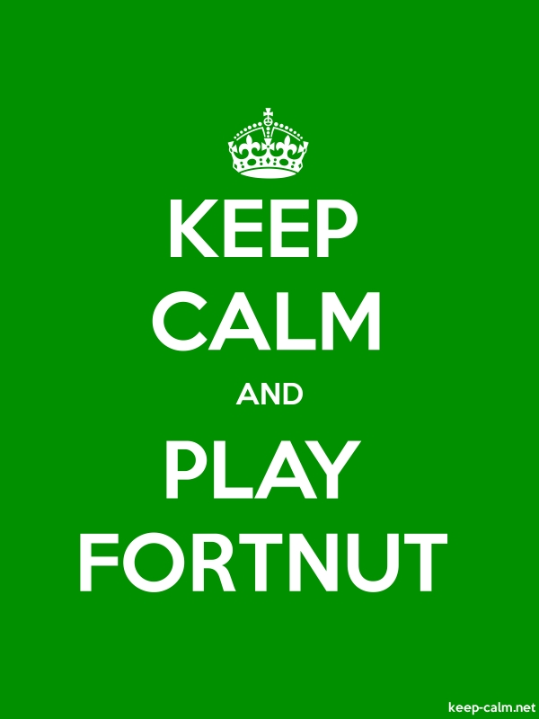 KEEP CALM AND PLAY FORTNUT - white/green - Default (600x800)