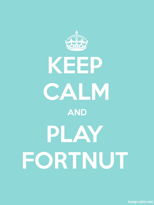 KEEP CALM AND PLAY FORTNUT - white/lightblue - Default (600x800)