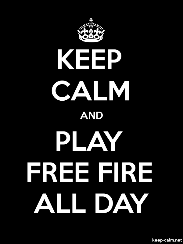 KEEP CALM AND PLAY FREE FIRE ALL DAY - white/black - Default (600x800)
