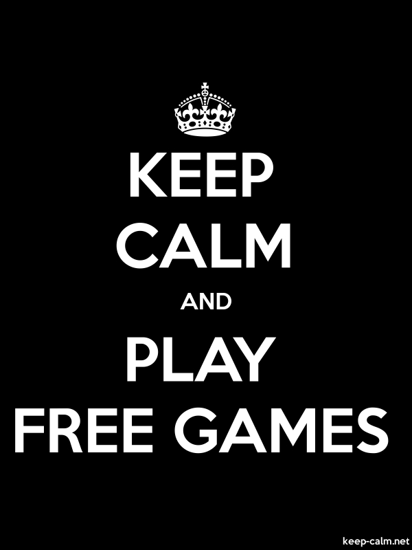 KEEP CALM AND PLAY FREE GAMES - white/black - Default (600x800)