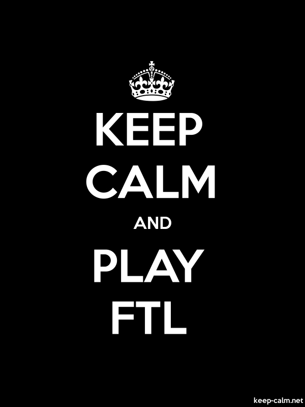 KEEP CALM AND PLAY FTL - white/black - Default (600x800)