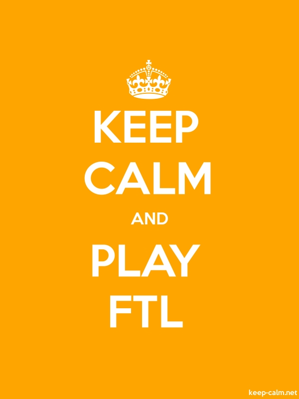 KEEP CALM AND PLAY FTL - white/orange - Default (600x800)