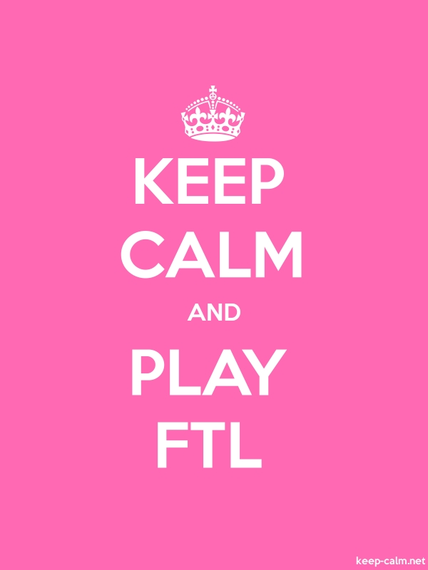 KEEP CALM AND PLAY FTL - white/pink - Default (600x800)