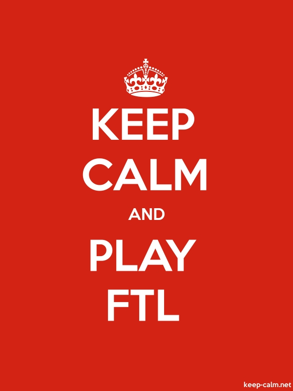 KEEP CALM AND PLAY FTL - white/red - Default (600x800)