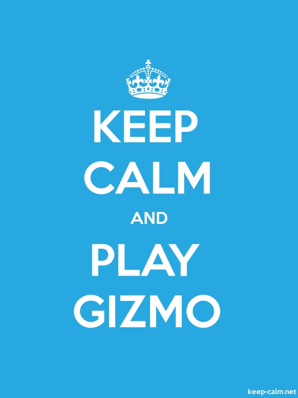 KEEP CALM AND PLAY GIZMO - white/blue - Default (600x800)