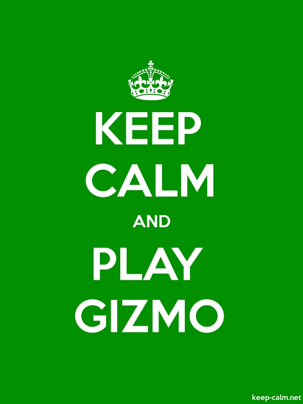 KEEP CALM AND PLAY GIZMO - white/green - Default (600x800)