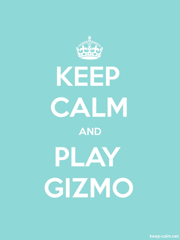 KEEP CALM AND PLAY GIZMO - white/lightblue - Default (600x800)