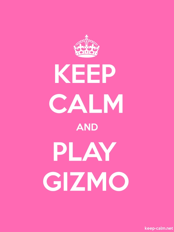 KEEP CALM AND PLAY GIZMO - white/pink - Default (600x800)