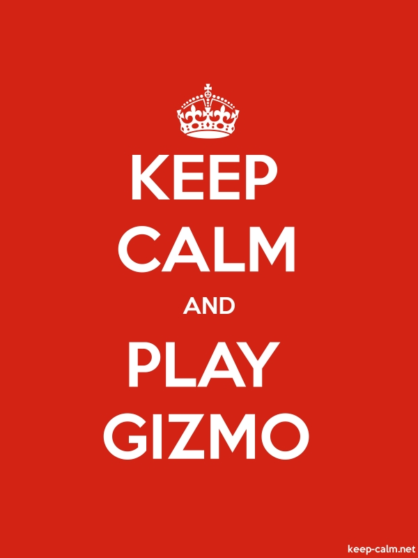 KEEP CALM AND PLAY GIZMO - white/red - Default (600x800)