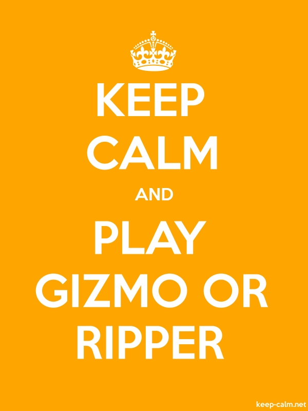 KEEP CALM AND PLAY GIZMO OR RIPPER - white/orange - Default (600x800)
