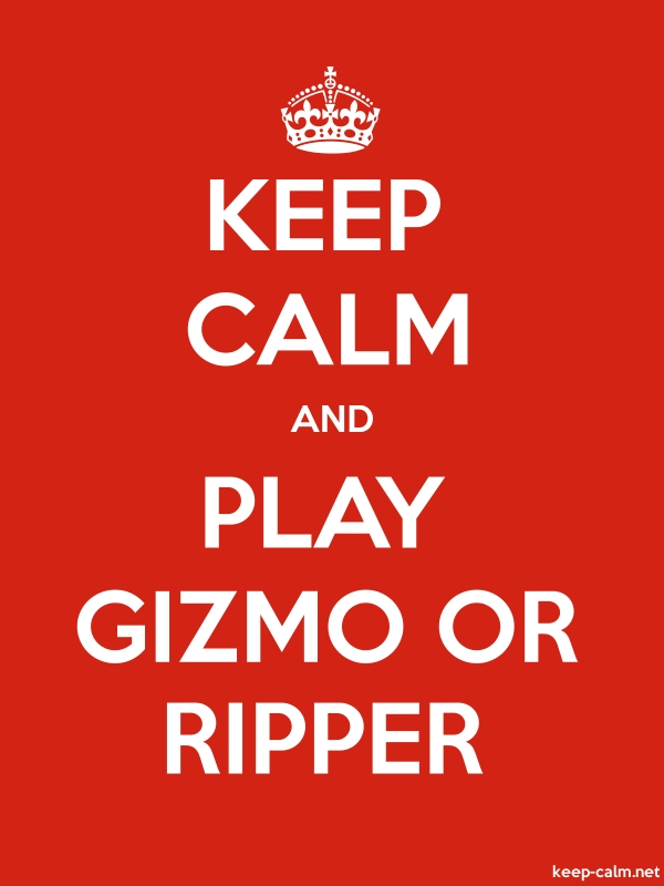 KEEP CALM AND PLAY GIZMO OR RIPPER - white/red - Default (600x800)