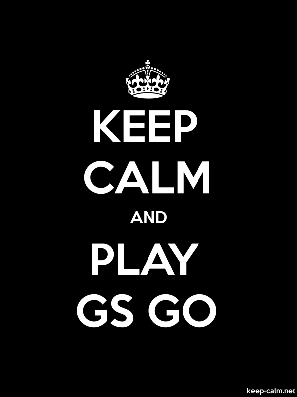 KEEP CALM AND PLAY GS GO - white/black - Default (600x800)