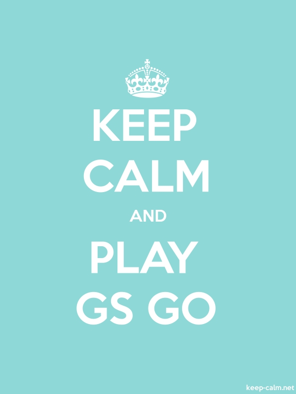 KEEP CALM AND PLAY GS GO - white/lightblue - Default (600x800)