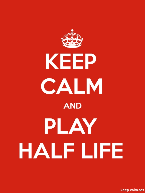 KEEP CALM AND PLAY HALF LIFE - white/red - Default (600x800)