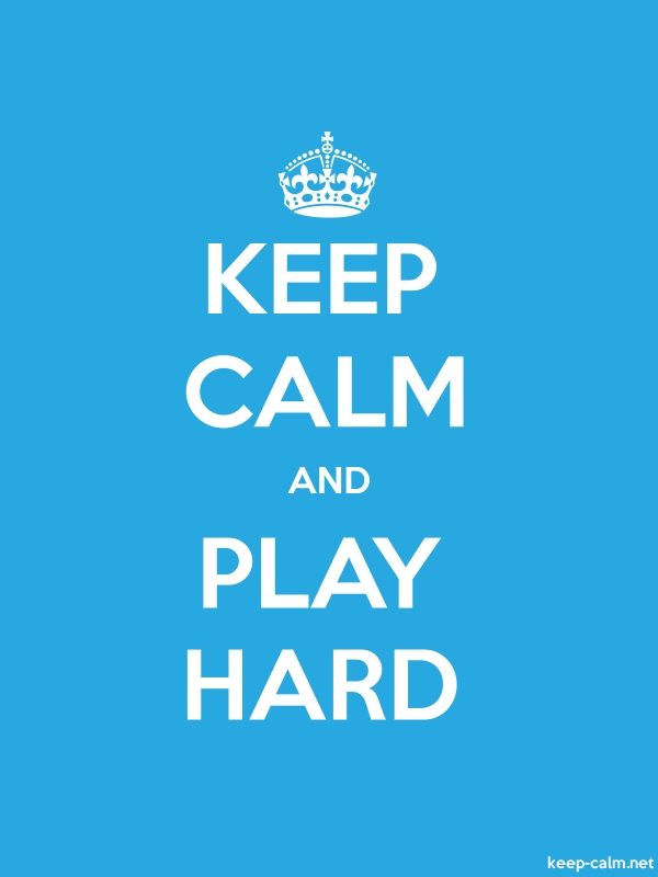 KEEP CALM AND PLAY HARD - white/blue - Default (600x800)