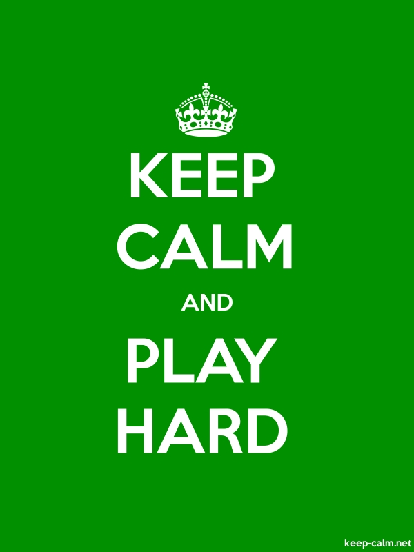 KEEP CALM AND PLAY HARD - white/green - Default (600x800)
