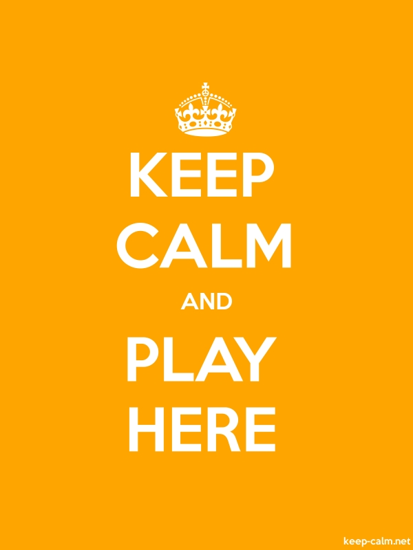 KEEP CALM AND PLAY HERE - white/orange - Default (600x800)