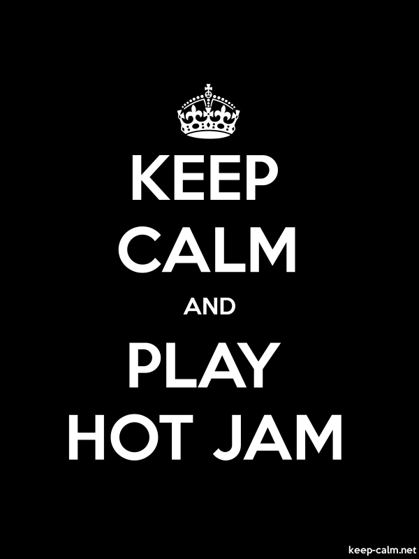 KEEP CALM AND PLAY HOT JAM - white/black - Default (600x800)