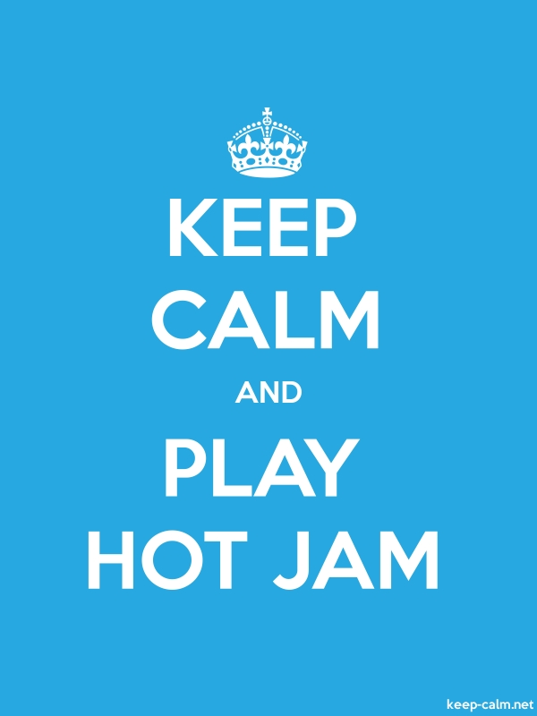 KEEP CALM AND PLAY HOT JAM - white/blue - Default (600x800)