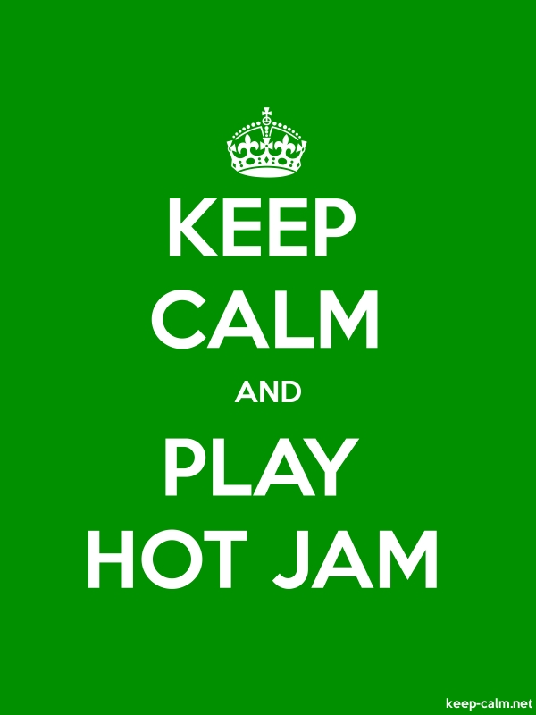 KEEP CALM AND PLAY HOT JAM - white/green - Default (600x800)
