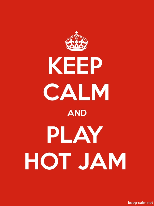 KEEP CALM AND PLAY HOT JAM - white/red - Default (600x800)