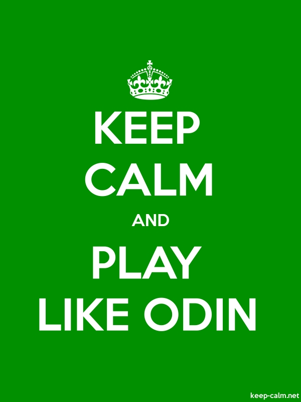 KEEP CALM AND PLAY LIKE ODIN - white/green - Default (600x800)