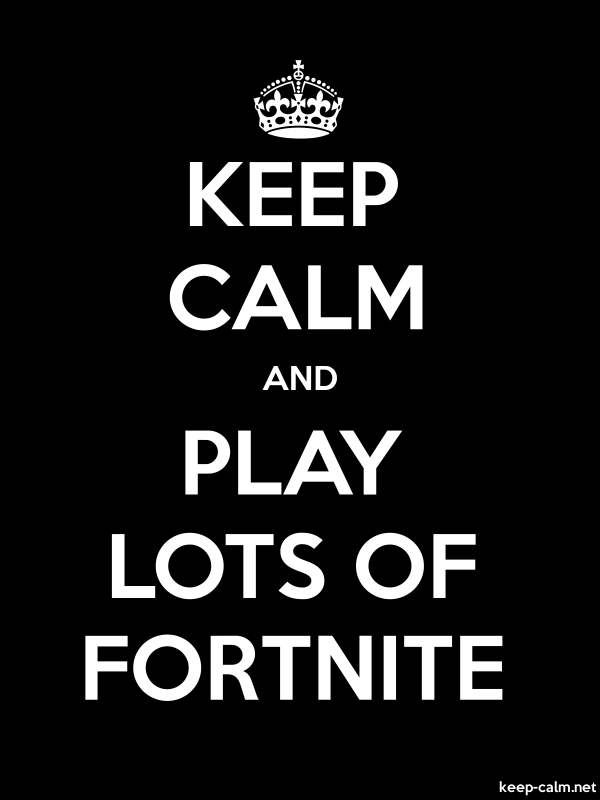 KEEP CALM AND PLAY LOTS OF FORTNITE - white/black - Default (600x800)