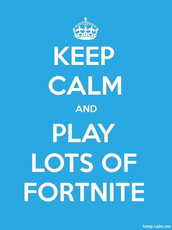 KEEP CALM AND PLAY LOTS OF FORTNITE - white/blue - Default (600x800)