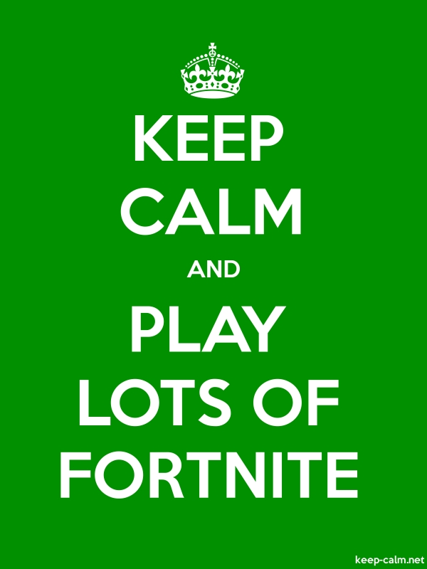 KEEP CALM AND PLAY LOTS OF FORTNITE - white/green - Default (600x800)