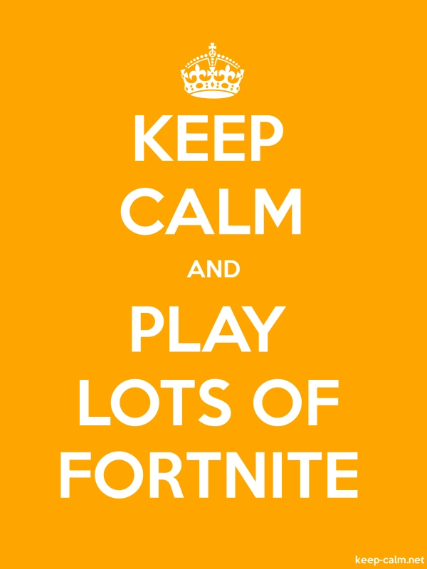 KEEP CALM AND PLAY LOTS OF FORTNITE - white/orange - Default (600x800)