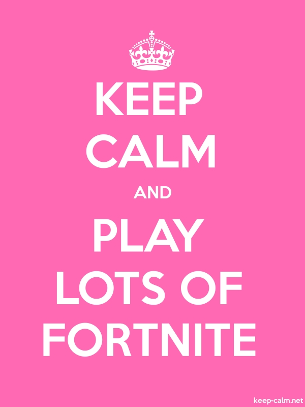 KEEP CALM AND PLAY LOTS OF FORTNITE - white/pink - Default (600x800)