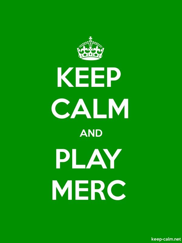 KEEP CALM AND PLAY MERC - white/green - Default (600x800)